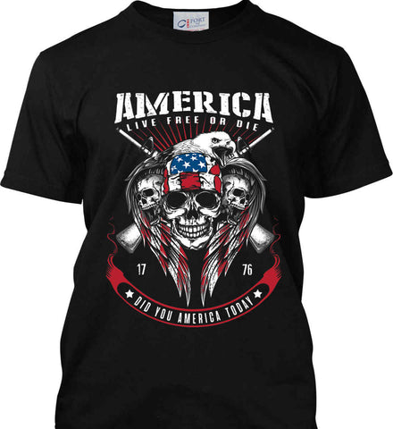 Did you America Today. 1776. Live Free or Die. Skull. Port & Co. Made in the USA T-Shirt.