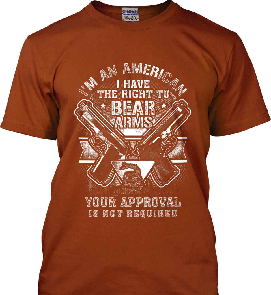 I'm An American. I Have The Right To Bear Arms. White Print. Gildan Ultra Cotton T-Shirt.-12