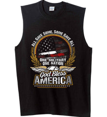 All Gave Some, Some Gave All. God Bless America. Gildan Men's Ultra Cotton Sleeveless T-Shirt.