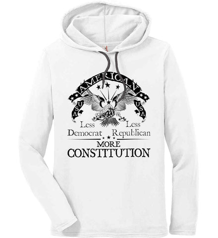America: Less Democrat - Less Republican. More Constitution. Black Print Anvil Long Sleeve T-Shirt Hoodie.