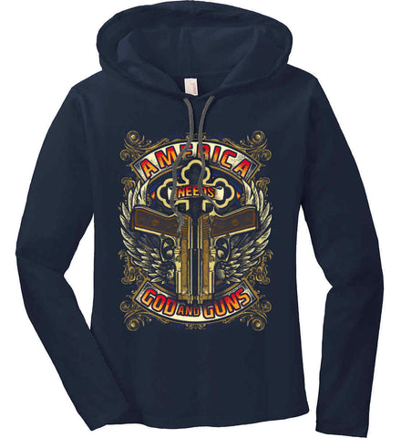 America Needs God and Guns. Women's: Anvil Ladies' Long Sleeve T-Shirt Hoodie.