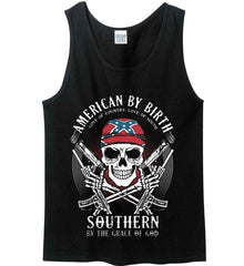 American By Birth. Southern By the Grace of God. Love of Country Love of South. Gildan 100% Cotton Tank Top.