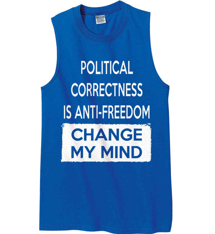 Political Correctness is Anti-Freedom - Change My Mind. Gildan Men's Ultra Cotton Sleeveless T-Shirt.