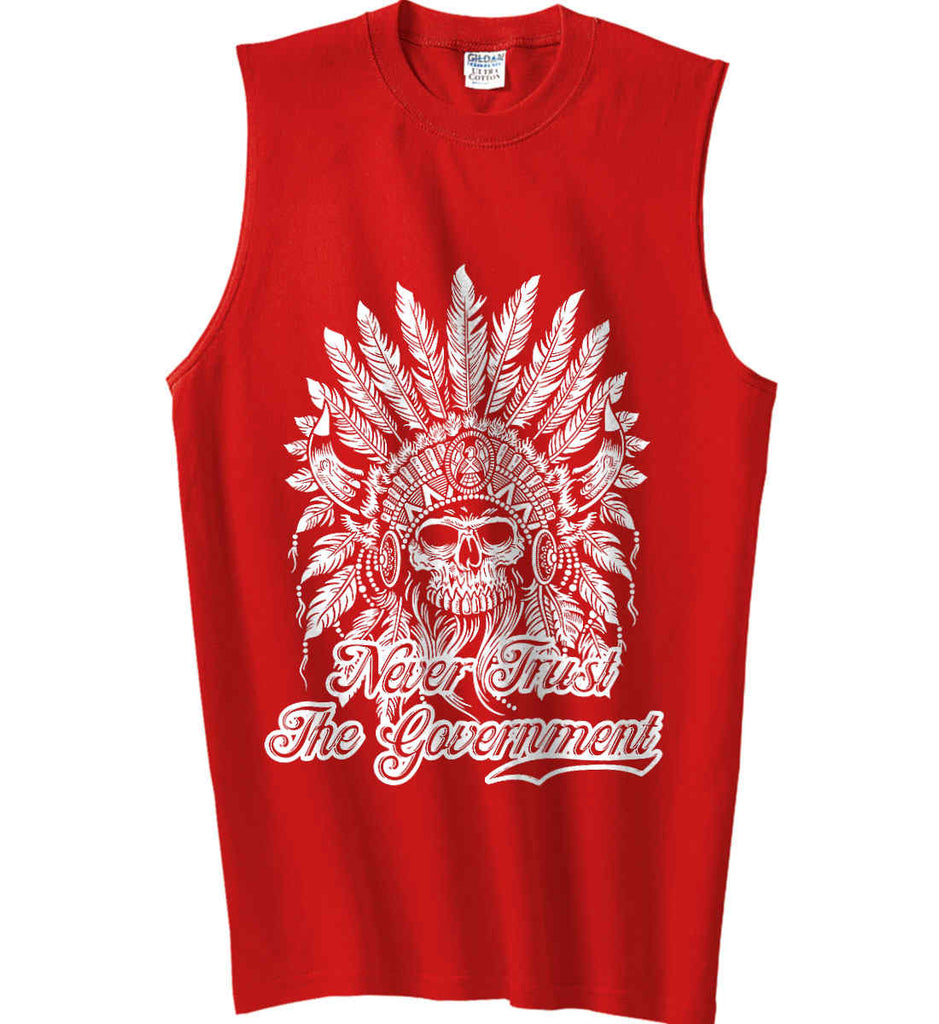 Never Trust the Government. Indian Skull. White Print. Gildan Men's Ultra Cotton Sleeveless T-Shirt.-5