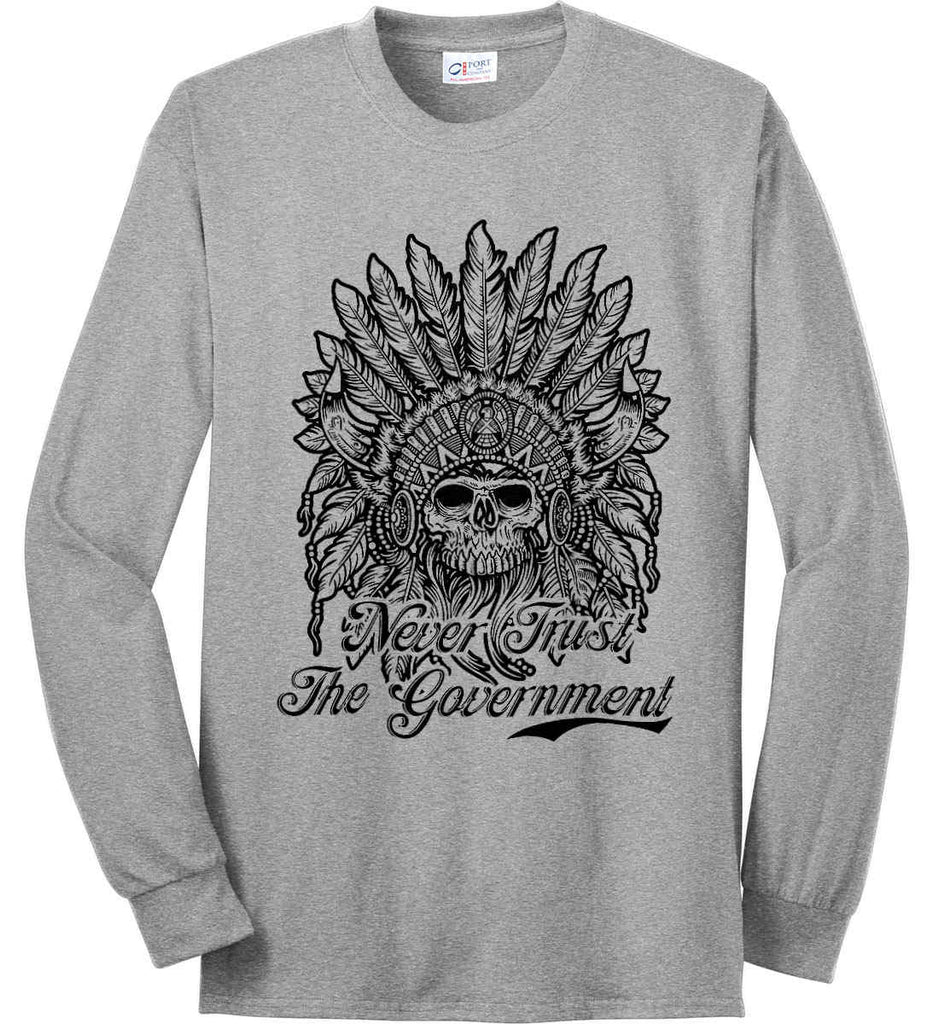 Skeleton Indian. Never Trust the Government. Port & Co. Long Sleeve Shirt. Made in the USA..-4