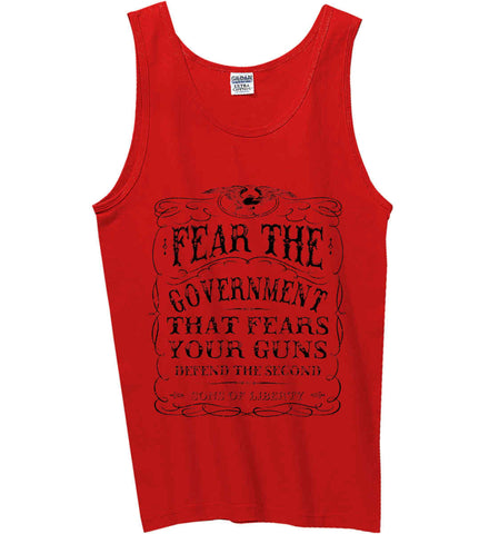 Fear the government, that fears your guns. Black Print. Gildan 100% Cotton Tank Top.