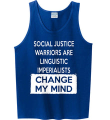 Social Justice Warriors Are Linguistic Imperialists - Change My Mind. Gildan 100% Cotton Tank Top.