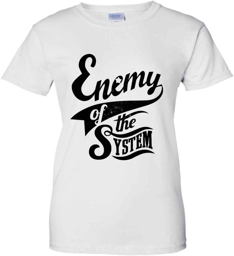 Enemy of The System. Women's: Gildan Ladies' 100% Cotton T-Shirt.-1