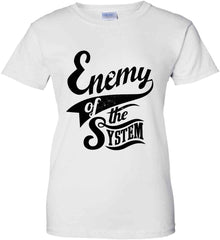 Enemy of The System. Women's: Gildan Ladies' 100% Cotton T-Shirt.