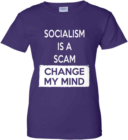 Socialism Is A Scam - Change My Mind. Women's: Gildan Ladies' 100% Cotton T-Shirt.