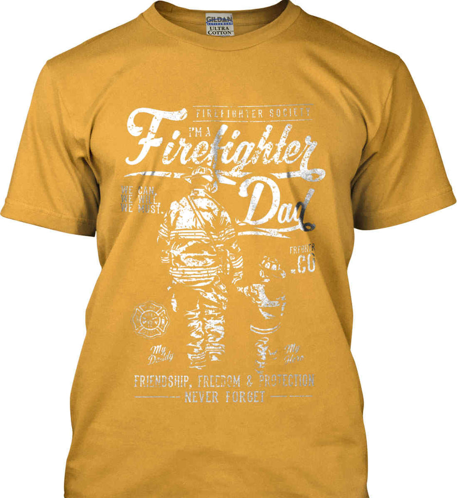 Firefighter Dad. Friendship, Freedom & Protection. White Print. Gildan Ultra Cotton T-Shirt.-3