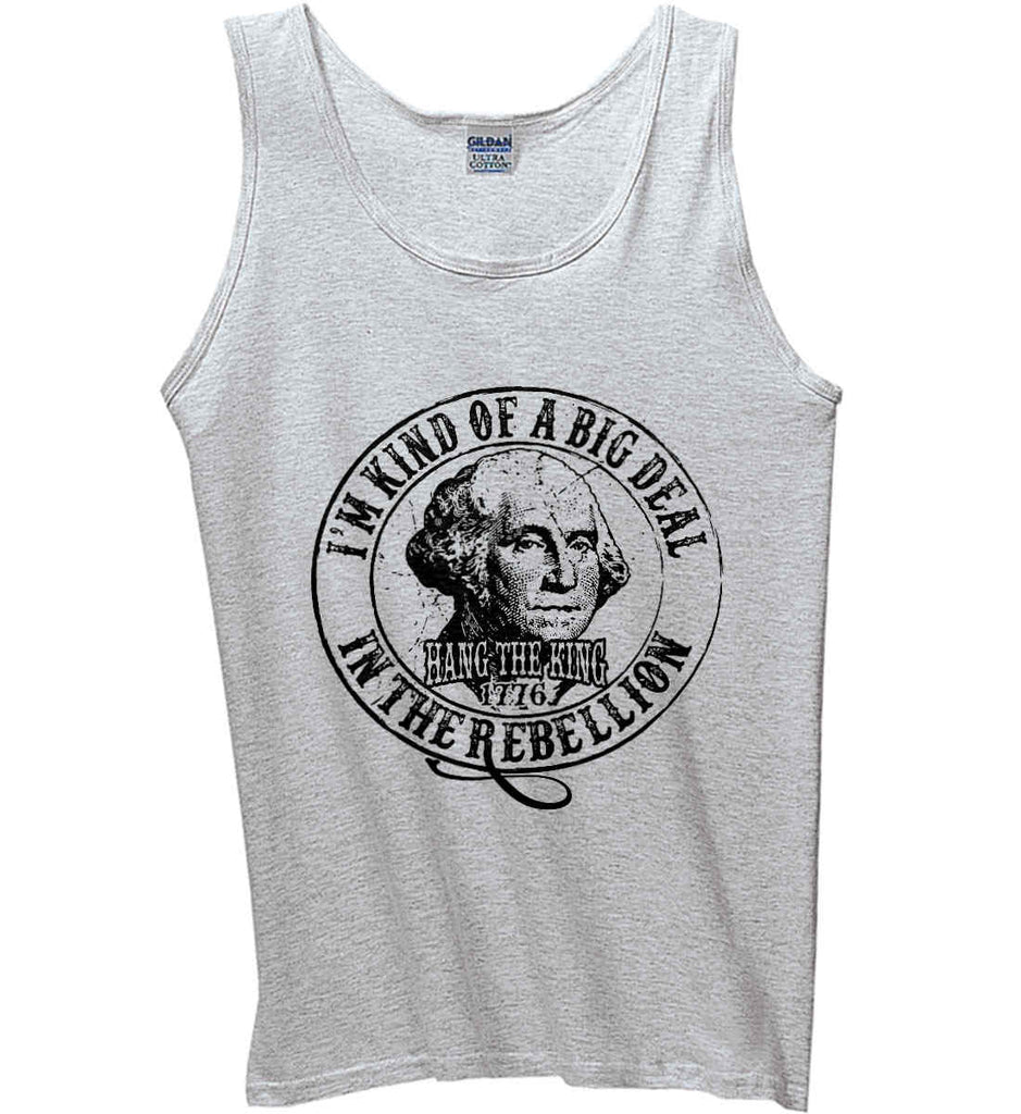 I'm Kind of Big Deal in the Rebellion. Gildan 100% Cotton Tank Top.-2