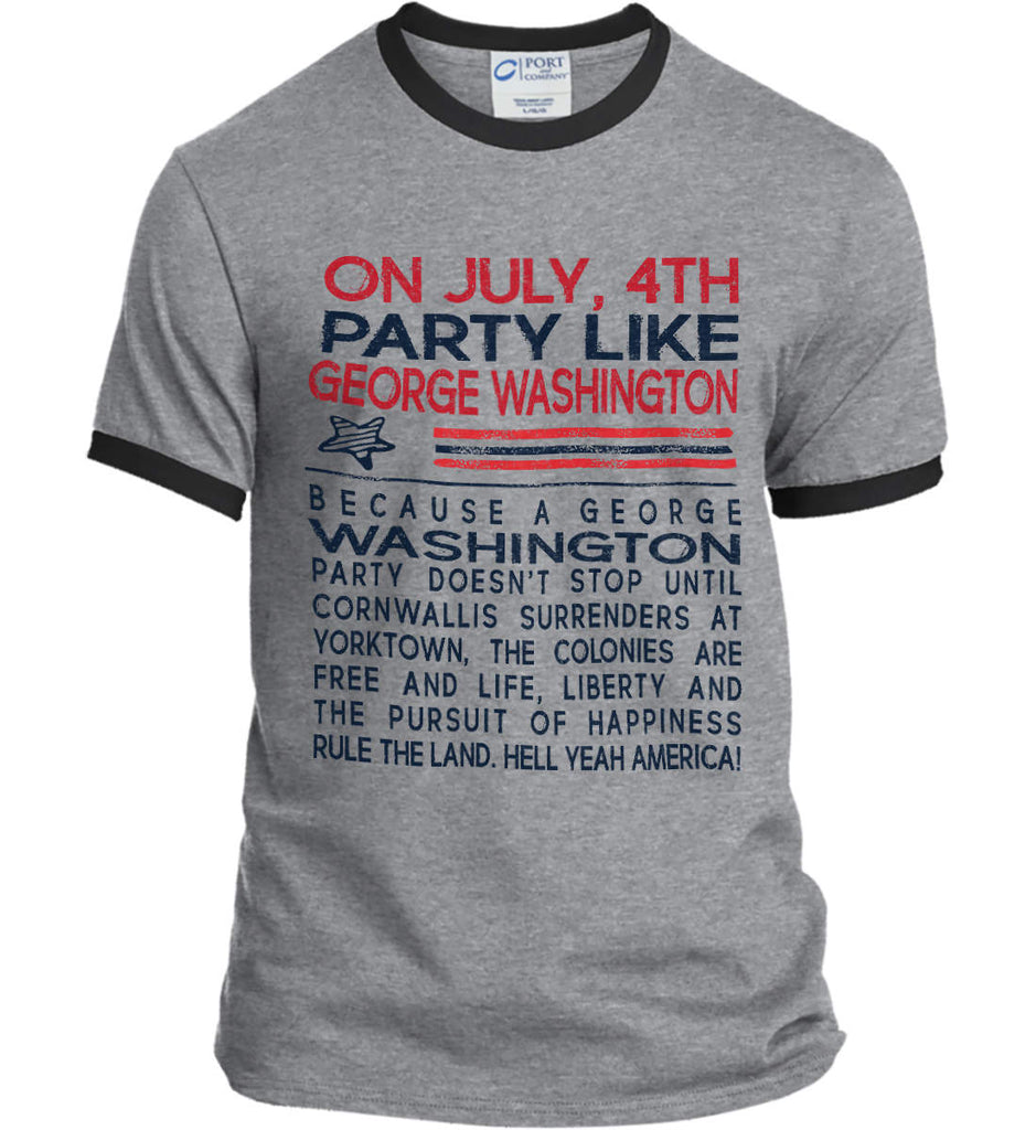 On July, 4th Party Like George Washington. Port and Company Ringer Tee.-1