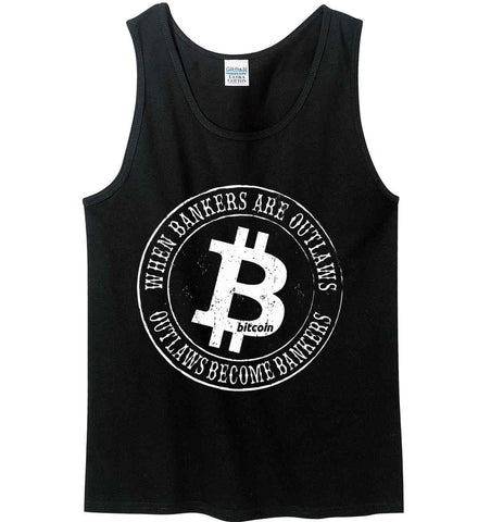 Bitcoin: When bankers are outlaws, outlaws become bankers. Gildan 100% Cotton Tank Top.