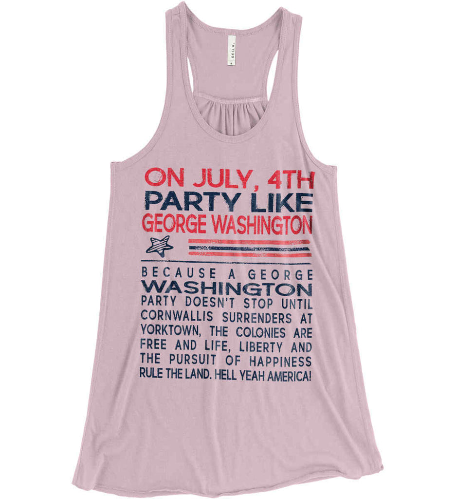 On July, 4th Party Like George Washington. Women's: Bella + Canvas Flowy Racerback Tank.-3