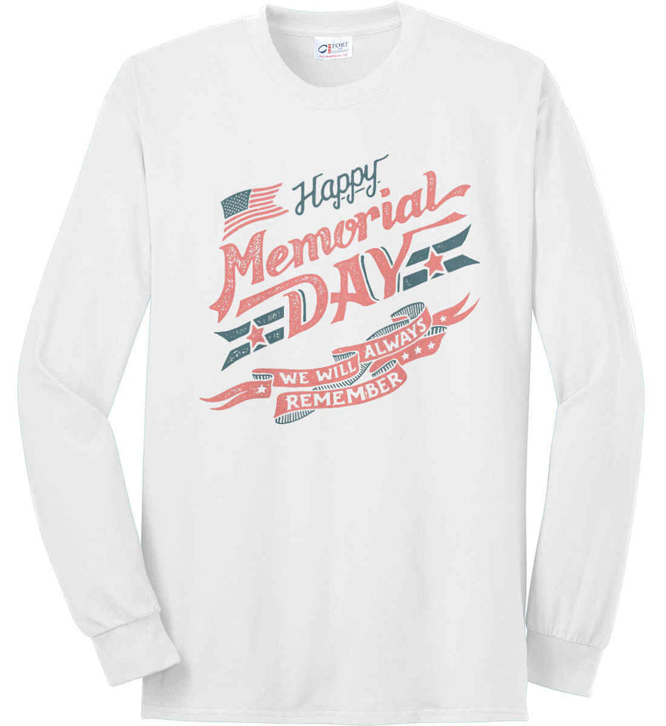 Happy Memorial Day. Port & Co. Long Sleeve Shirt. Made in the USA..-1