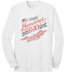 Happy Memorial Day. Port & Co. Long Sleeve Shirt. Made in the USA..