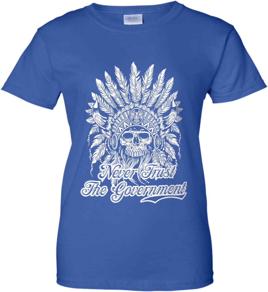 Never Trust the Government. Indian Skull. White Print. Women's: Gildan Ladies' 100% Cotton T-Shirt.-16