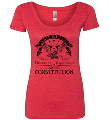 America: Less Democrat - Less Republican. More Constitution. Black Print Women's: Next Level Ladies' Triblend Scoop.