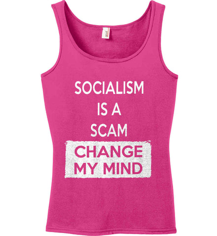 Socialism Is A Scam - Change My Mind. Women's: Anvil Ladies' 100% Ringspun Cotton Tank Top.