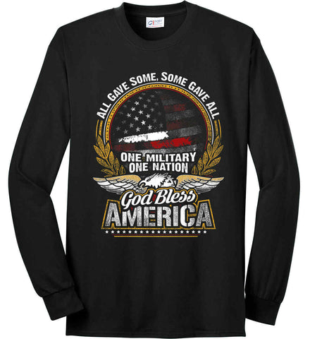 All Gave Some, Some Gave All. God Bless America. Port & Co. Long Sleeve Shirt. Made in the USA..