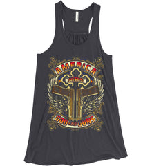 America Needs God and Guns. Women's: Bella + Canvas Flowy Racerback Tank.
