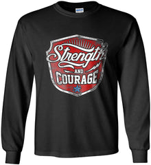 Strength and Courage. Inspiring Shirt. Gildan Ultra Cotton Long Sleeve Shirt.