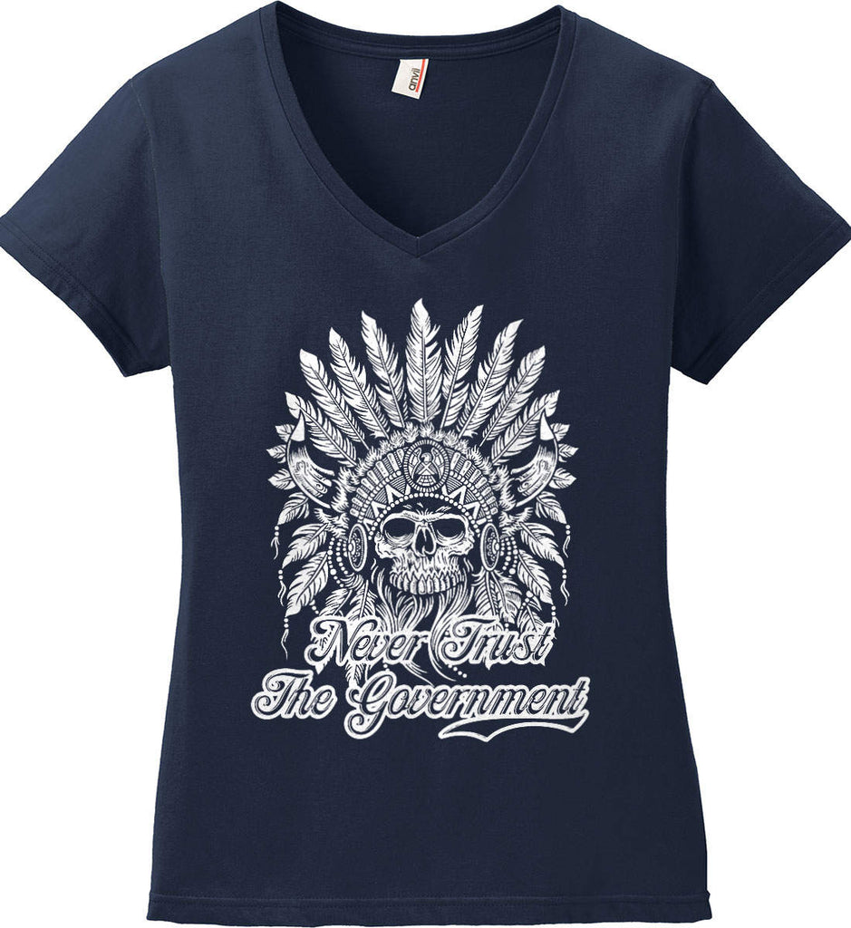 Never Trust the Government. Indian Skull. White Print. Women's: Anvil Ladies' V-Neck T-Shirt.-5