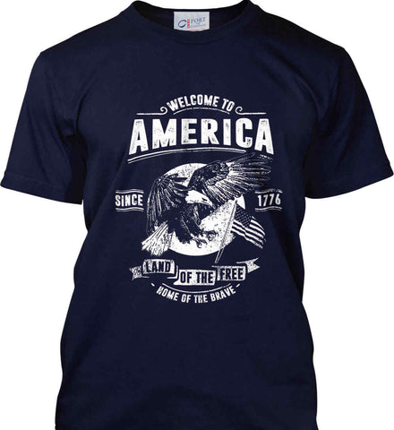 Welcome to America. Land of the Free. Port & Co. Made in the USA T-Shirt.