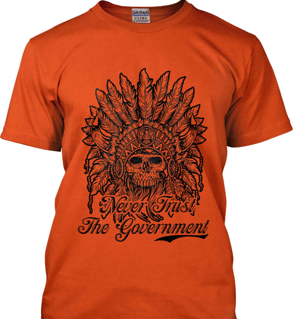 Skeleton Indian. Never Trust the Government. Gildan Ultra Cotton T-Shirt.-6