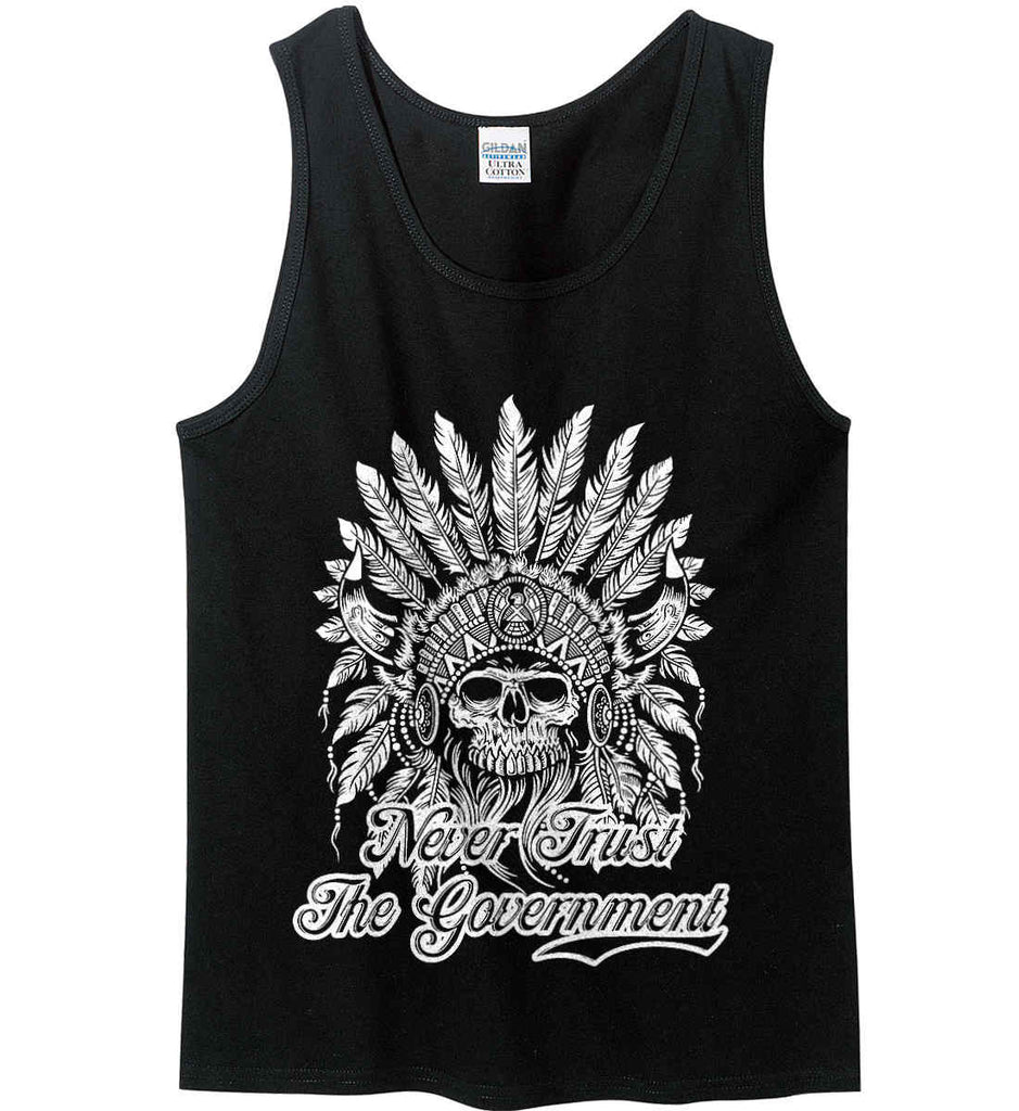 Never Trust the Government. Indian Skull. White Print. Gildan 100% Cotton Tank Top.-3