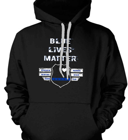 Blue Lives Matter. Blessed are the Peacemakers for they shall be called Children of God. Gildan Heavyweight Pullover Fleece Sweatshirt.