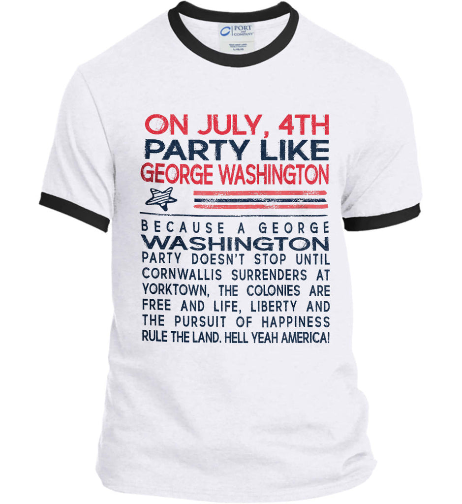 On July, 4th Party Like George Washington. Port and Company Ringer Tee.-2