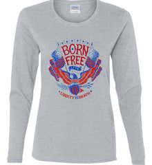 Born Free 1776. Liberty or Death. Women's: Gildan Ladies Cotton Long Sleeve Shirt.