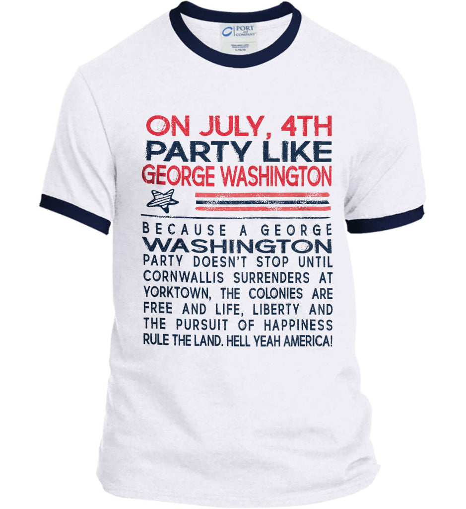 On July, 4th Party Like George Washington. Port and Company Ringer Tee.-3