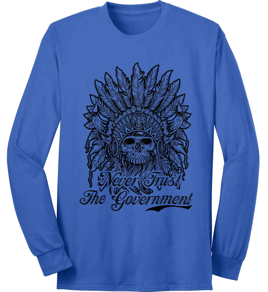 Skeleton Indian. Never Trust the Government. Port & Co. Long Sleeve Shirt. Made in the USA..-3