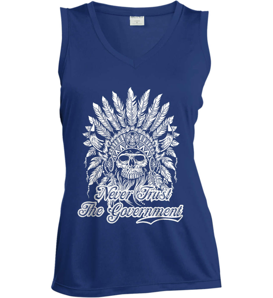 Never Trust the Government. Indian Skull. White Print. Women's: Sport-Tek Ladies' Sleeveless Moisture Absorbing V-Neck.-1