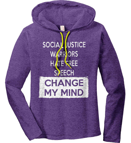 Social Justice Warriors Hate Free Speech - Change My Mind. Women's: Anvil Ladies' Long Sleeve T-Shirt Hoodie.
