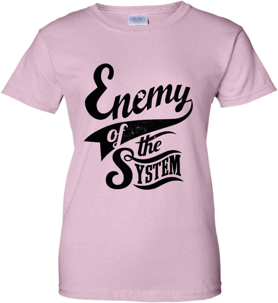 Enemy of The System. Women's: Gildan Ladies' 100% Cotton T-Shirt.-9
