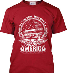 All Gave Some, Some Gave All. God Bless America. White Print. Port & Co. Made in the USA T-Shirt.