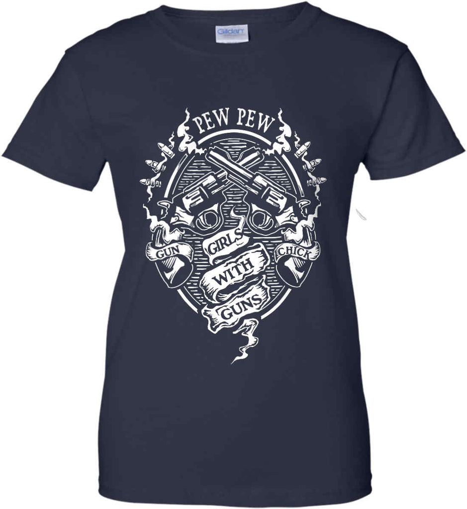 Pew Pew. Girls with Guns. Gun Chick. Women's: Gildan Ladies' 100% Cotton T-Shirt.-11