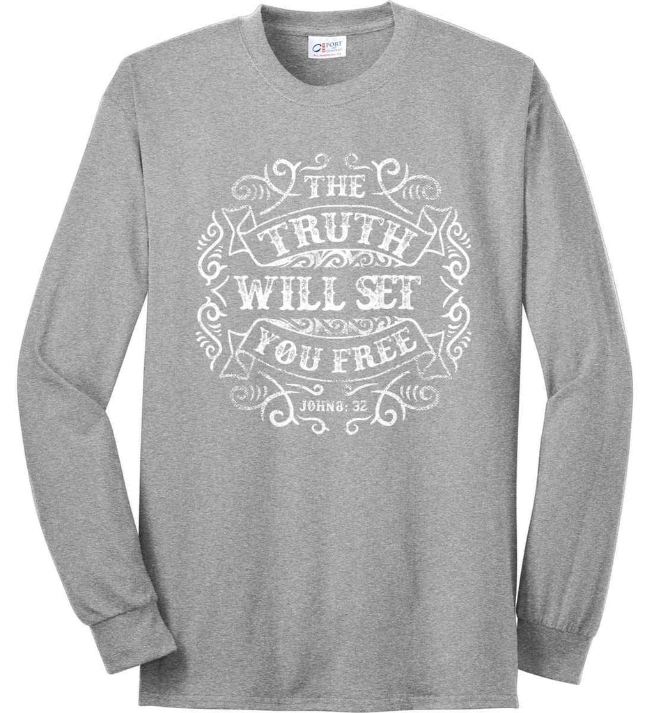 The Truth Shall Set You Free. Port & Co. Long Sleeve Shirt. Made in the USA..-3
