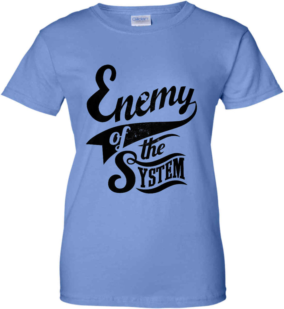 Enemy of The System. Women's: Gildan Ladies' 100% Cotton T-Shirt.-6