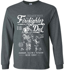 Firefighter Dad. Friendship, Freedom & Protection. White Print. Gildan Ultra Cotton Long Sleeve Shirt.