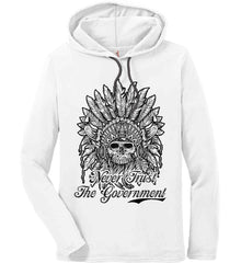 Skeleton Indian. Never Trust the Government. Anvil Long Sleeve T-Shirt Hoodie.