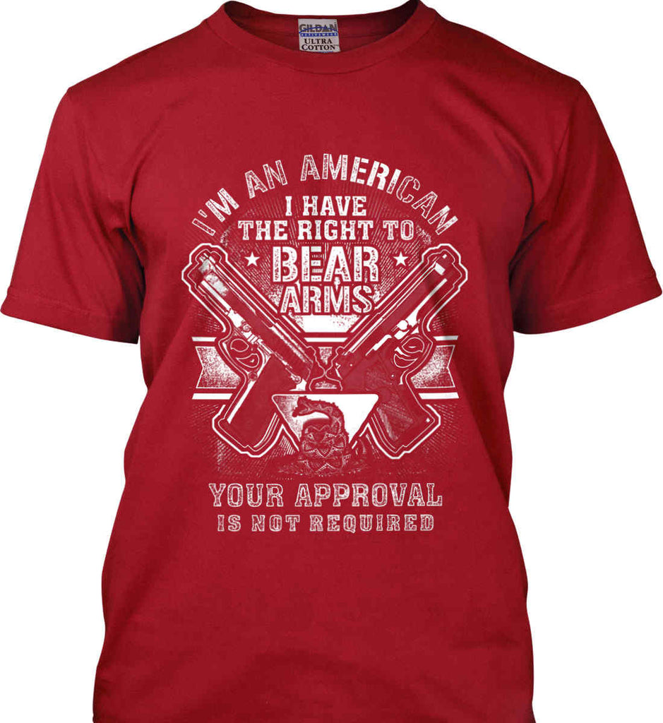 I'm An American. I Have The Right To Bear Arms. White Print. Gildan Ultra Cotton T-Shirt.-2
