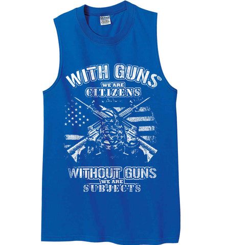 With Guns We Are Citizens. Without Guns We Are Subjects. White Print. Gildan Men's Ultra Cotton Sleeveless T-Shirt.