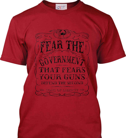 Fear the government, that fears your guns. Black Print. Port & Co. Made in the USA T-Shirt.