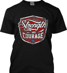 Strength and Courage. Inspiring Shirt. Gildan Tall Ultra Cotton T-Shirt.