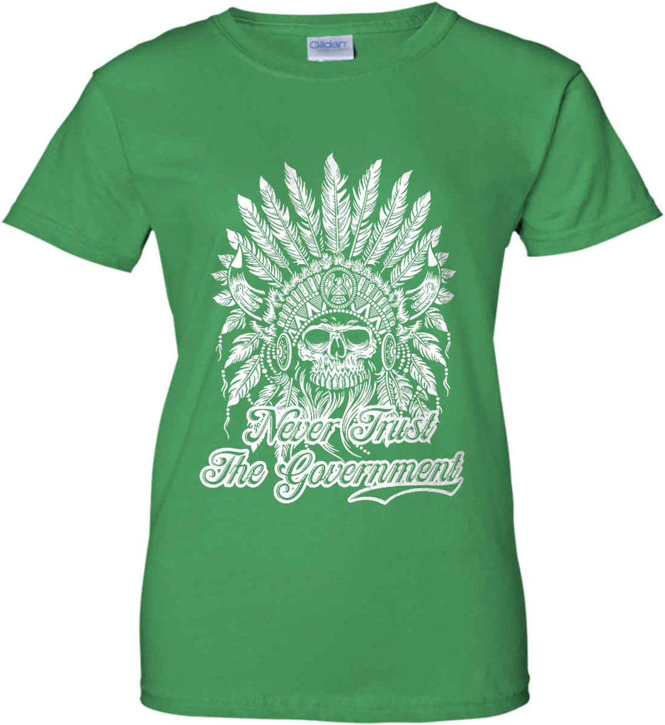 Never Trust the Government. Indian Skull. White Print. Women's: Gildan Ladies' 100% Cotton T-Shirt.-9